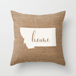 Montana is Home - White on Burlap Throw Pillow