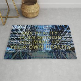ANY REALITY IS AN OPINION Rug