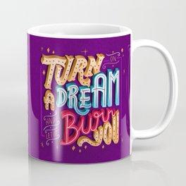 Turn on a dream and let it burn you Coffee Mug