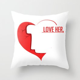If You Love Her Loving Person Gift Throw Pillow