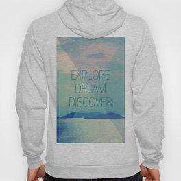 Explore Dream Discover Hoody