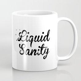 Coffee Liquid Sanity Coffee Mug