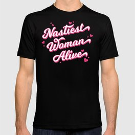 Nastiest Woman Alive T-shirt