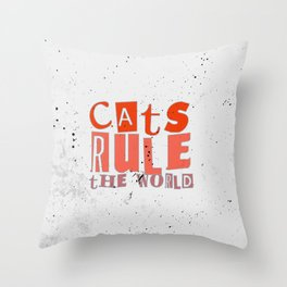 Quote - cats rule the world Throw Pillow