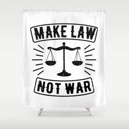 Make Law Not War Lawyer Judge Retro Shower Curtain