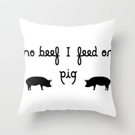 NO BEEF I FEED ON PIG ambigram Throw Pillow