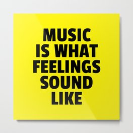 Music Feelings Sound Like Quote Metal Print