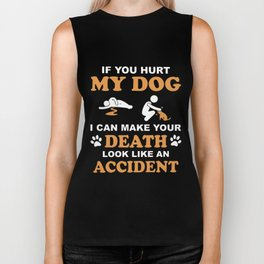 if you hurt my dog i can make your death look like an accident dog Biker Tank