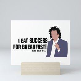 I Eat Success for Breakfast with skim milk Mini Art Print