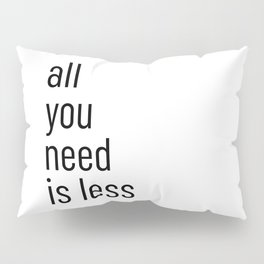 All you need is less Pillow Sham