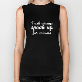 I will Always Speak Up for Animals Political T-Shirt Biker Tank