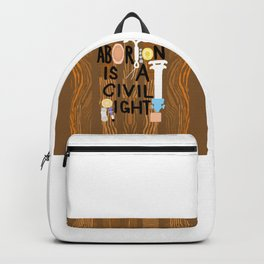 ABORTION IS A CIVIL RIGHT Backpack