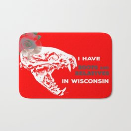 I Have Roots and Relatives in Wisconsin Bath Mat
