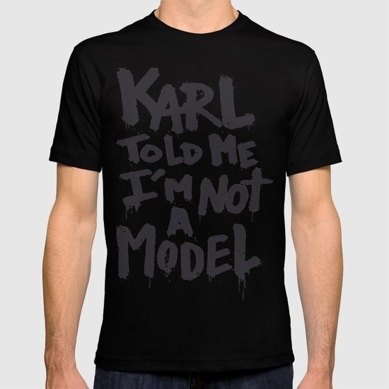Karl told me... T-shirt