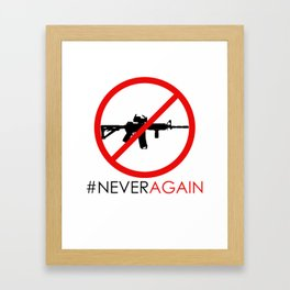 Never Again Slogan Protest Against School Violence Say No to Assault Weapons Framed Art Print