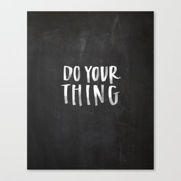Do Your Thing Chalkboard Canvas Print