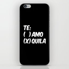 Tequila or Love - Te Amo or Quila (Black & White) iPhone Skin