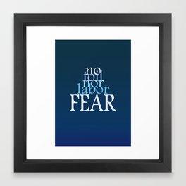 No Toil Nor Labor Fear Framed Art Print