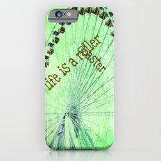 Life is a roller coaster iPhone 6s Slim Case