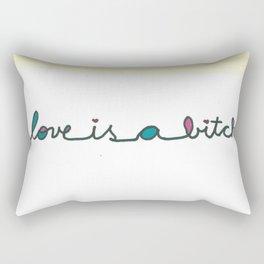 Love Is A B*tch Rectangular Pillow