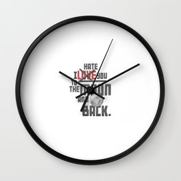 I Hate You To The Moon And Back Wall Clock