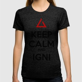 Keep Calm and Igni The Witcher 3 T-shirt
