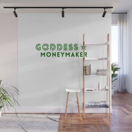 Goddess Moneymaker Wall Mural