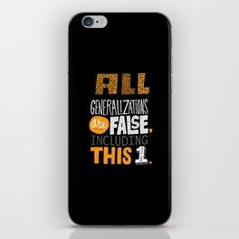 All Generalizations iPhone Skin