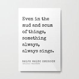 87  | Ralph Waldo Emerson Quotes | 200727 Metal Print