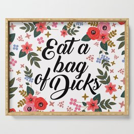 Eat A Bag Of Dicks, Funny, Cute, Floral, Quote Serving Tray