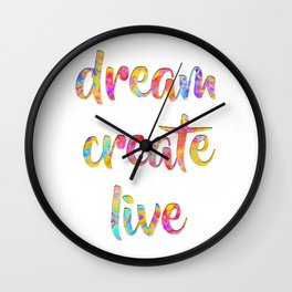 Dream Create Live #sabidussi #motivational #typography #society6 Wall Clock