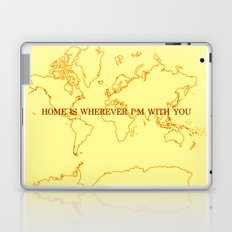 Home (Is Wherever I'm With You) Laptop & iPad Skin