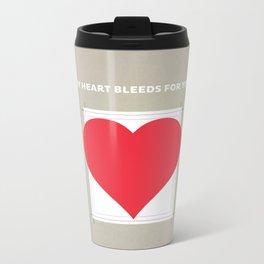 My Heart bleeds for you Metal Travel Mug