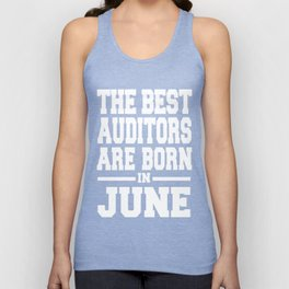 THE-BEST-AUDITORS-ARE-BORN-IN-JUNE Unisex Tank Top