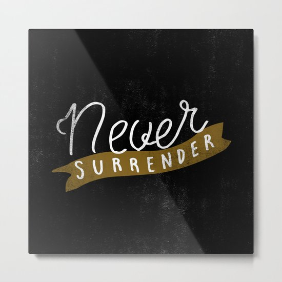 Never Surrender Metal Print