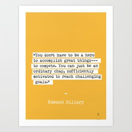 Edmund Hillary quote Art Print