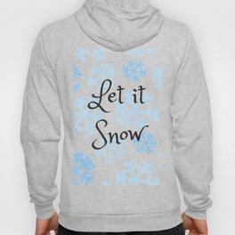 Let it Snow Snowflakes Hoody