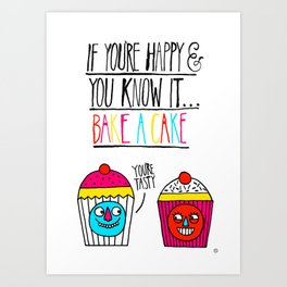 If you're happy and you know it...bake a cake Art Print