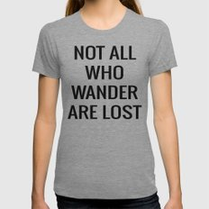 not all who wander are lost SMALL Womens Fitted Tee Tri-Grey
