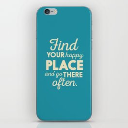 Be happy, wanderlust, find your happy place, travel, explore, go on an adventure, world is my home iPhone Skin