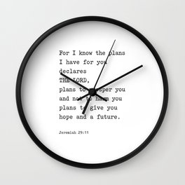 Jeremiah 29:11, For I Know The Plans I have for you Wall Clock
