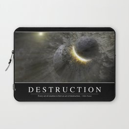Destruction: Inspirational Quote and Motivational Poster Laptop Sleeve