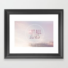 Not All Who Wander Are Lost Clouds  Framed Art Print