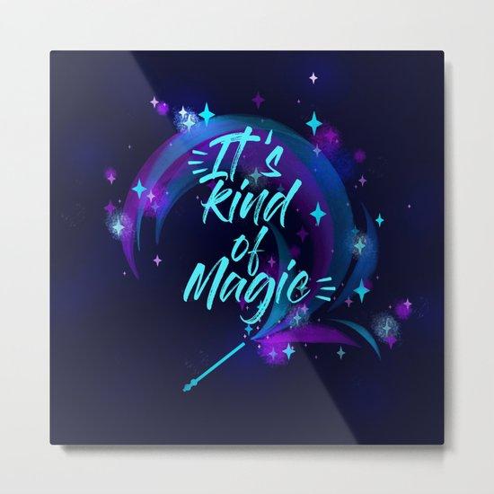 Kind of a Magic ! Metal Print