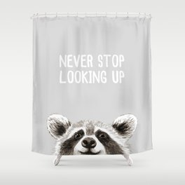 Never Stop Looking Up Raccoon Shower Curtain