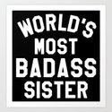WORLD'S MOST BADASS SISTER (White Art) by creativeangel