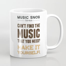 D. I. Y. — Music Snob Tip #608 Coffee Mug