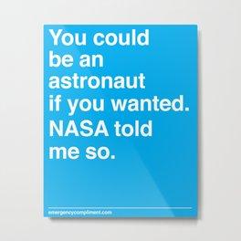NASA Told Me So Metal Print