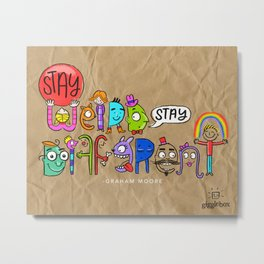 Stay Weird. Stay Different. Metal Print