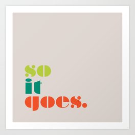 So It Goes Art Print